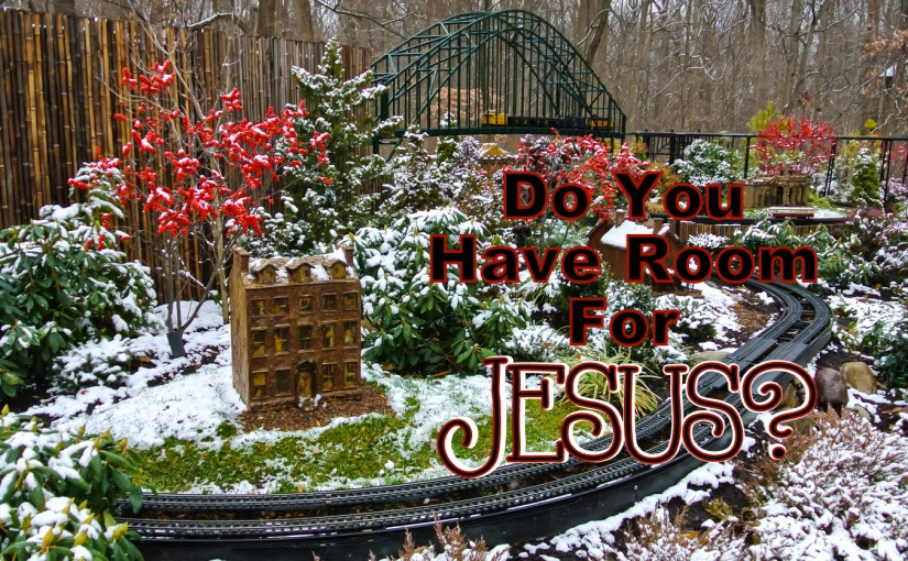 Do You Have Room For Jesus?