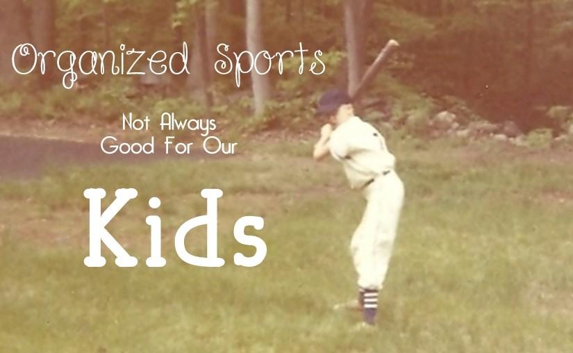 Are Organized Sports Always Good For Children?
